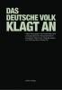 Das Deutsche Volk klagt an: Hitlers Krieg gegen die Friedenskämpfer in Deutschland (Buch)