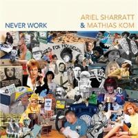 Never Work - (CD - VÖ: 01.05.2020)