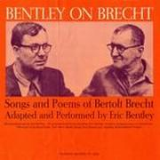 Bentley on Brecht: Songs and Poems of Berolt Brecht