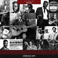 American Epic: The Best Of Blues - (LP - VÖ: 14.07.2017)