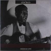 American Epic: The Best Of Lead Belly - (LP - VÖ: 14.07.2017)