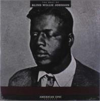 American Epic: The Best Of Blind Willie Johnson - (LP - VÖ: 14.07.2017)