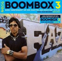 Boombox 3 (1979-1983) - Early Indie HipHop,Electro,Disco Rap - (Doppel CD, 44pp Booklet - VÖ: 08.06.2018)
