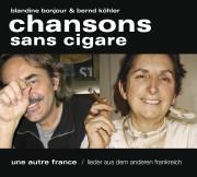 Chansons sans cigare  - Lieder aus dem anderen Frankreich