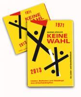 Keine Wahl - Lieder, Gesänge und Balladen aus Arbeitskämpfen 1971 - 2013 - CD & Liederbuch