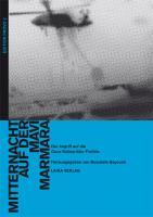 Mitternacht auf der Mavi Marmara - Der Angriff auf die Gaza-Solidaritäts-Flottille - (Buch, 362 Seiten, Erschienen März 2011)