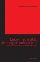 Lieber heute aktiv als morgen radioaktiv III - (2 DVDs  & Buch)