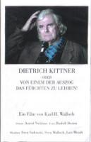 Dietrich Kittner oder Von einem, der auszog, das Fürchten zu lehren (Video) - (z.Zt.nicht erhältlich)