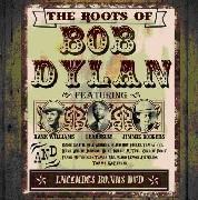Bob Dylan: The Roots Of Bob Dylan (3fach CD & DVD)