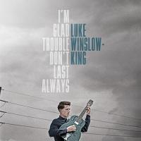 I'm Glad Trouble Don't Last Always - (LP + MP3)