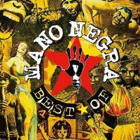 Best Of Mano Negra - (CD - VÖ: 29.09.2017)