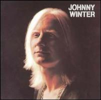 Johnny Winter - 180 g Vinyl, High Quality Pressing, Audiophile Mastering