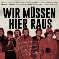 Wir müssen hier raus - Eine Hommage an Ton Steine Scherben & Rio Reiser - (CD - VÖ: 20.11.2020)