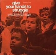 Give Your Hands to Struggle: The Evolution of a Freedom Fighter