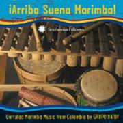 iArriba Suena Marimba! Currulao Marimba Music from Colombia by Grupo Naidy