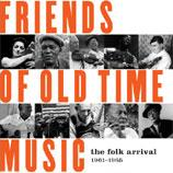 Friends of Old Time Music: The Folk Arrival 1961 - 1965 (3 CD Box)