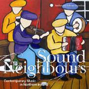 Sound Neighbours: Contemporary Music in Northern Ireland
