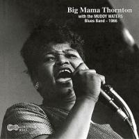 Big Mama Thornton with the Muddy Waters Blues Band - 1966 - (CD - Import USA)