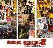 Beyond Istanbul 2-Urban Sounds Of Turkey