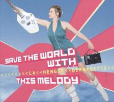 Save The World With This Melody - (CD) - (VÖ: 02.10.2015)