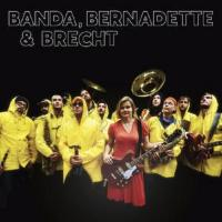 Banda, Bernadette & Brecht - (CD)