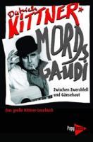 Mordsgaudi - Zwischen Zwerchfell und Gänsehaut - Das große Kittner-Lesebuch (Buch -  400 Seiten, br.)