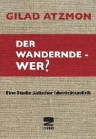 Der wandernde - Wer? - Eine Studie jüdischer Identitätspolitik - (Buch, 248 Seiten)
