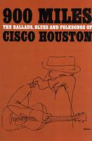 900 Miles - The Ballads, Blues And Folksongs Of Cisco Houston -  (Liederbuch)