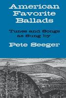 American Favorite Ballads - Tunes And Songs As Sung By Pete Seeger - (Liederbuch)