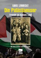 Die Palästinenser - Fremde im eigenen Land - Die Lebenserfahrungen eines kommunistischen Juden in Palästina - Buch, 344 S., 17x24 cm)