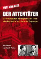 Der Attentäter - Die Hintergründe der Pogromnacht 1938 - die Geschichte von Herschel Grynszpan - (Buch, 240 Seiten - VÖ: 15.10.2018)