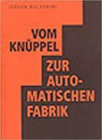 Vom Knüppel zur automatischen Fabrik - (Buch, 223 Seiten)