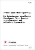 70 Jahre Spanischer Bürgerkrieg - Die Bedeutung des bewaffneten Kampfes der Völker Spaniens gegen den Faschismus und militärische Intervention - (Broschüre)