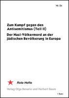 Zum Kampf gegen den Antisemitismus (Teil II) - Der Nazi-Völkermord an der jüdischen Bevölkerung in Europa - (Broschüre)