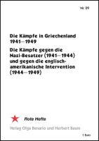 Die Kämpfe in Griechenland 1941-1949: Die Kämpfe gegen die Nazi-Besatzer (1941-1944) und gegen die englisch-amerikanische Intervention (1944-1949) - (Broschüre)