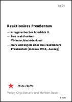 Reaktionäres Preußentum: Kriegsverbrecher Friedrich II. - Zum reaktionären Völkerschlachtdenkmal - Marx und Engels über das reaktionäre Preußentum (Moskau 1949, Auszug) - (Broschüre)
